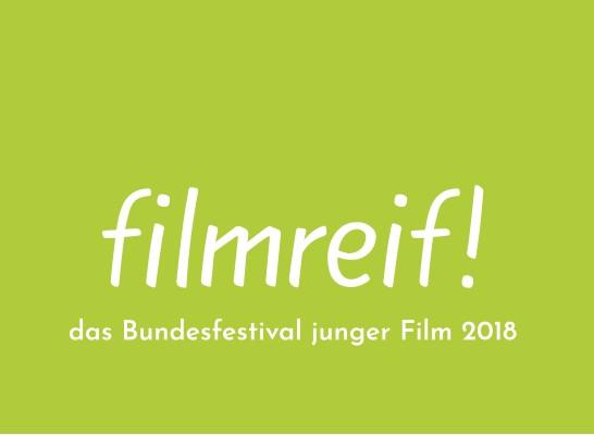 filmreif! - das Bundesfestival junger Film 2019
